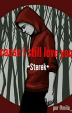 Because I still love you... •Sterek• by milu_hutcher92