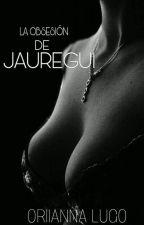 La Obsesión de Jáuregui g!p by OL2998