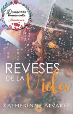 Reveses de la vida © |#PGP2017| by Therinne