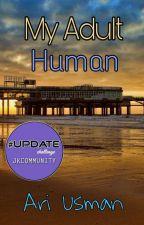 My Adult Human #UCJKCom by faridusman94