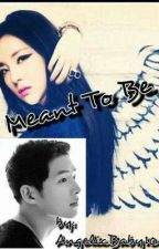Meant To Be by AngelicBaby101