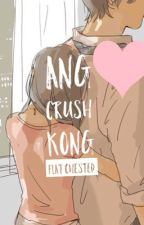 Ang crush kong flat chested by Kendallqty