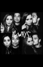 Always.  by sophiajasmine16