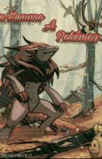 De Humano A Pokemon by demoniowero