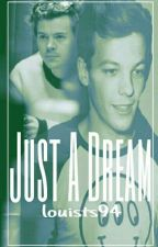 Just A Dream » Larry Stylinson [Sin Editar] by louists94