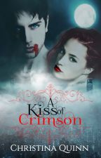 A Kiss of Crimson (Little Red Book #1) (PREVIEW ONLY) by Chrissy_Quinn