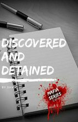 DISCOVERED AND DETAINED by SanC-Rylie