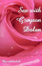 Sex with Grayson Dolan 💓 by calithesloth