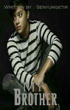 My Brother by Senyumgetir