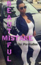 Beautiful Mistake by PorshaBee