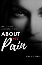 ABOUT MY PAIN by Idoyel