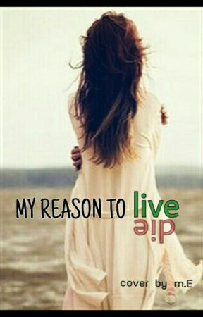 My Reason to Live by m_y_self