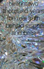 Twilight Two Thousand Years The Real Truth Behind Jasper And Bella by tail050701