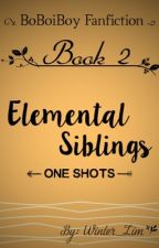 Elemental Siblings: One Shots [Book 2] (Completed) by Winter_Lim