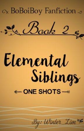 Elemental Siblings: One Shots [Book 2] by Winter_Lim