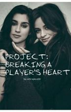 PROJECT BREAKING A PLAYER'S HEART(CAMREN) by mtrxra21