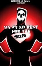 Ain't No Rest for the Wicked by Kip412