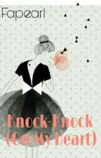 Knock-Knock (On your heart) √ Completed by pearlysf_