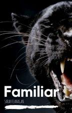 Familiar (Working Title) by SazzyAuzzy