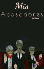 Mis Acosadores. 「Sans | Papyrus | Gaster x Reader」 by ImaiHanako
