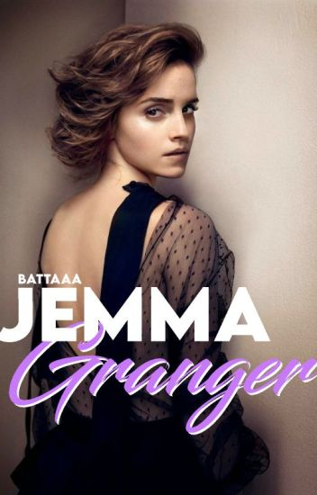 Jemma Granger (a Harry Potter fanfiction with also a hint of a Marauder fanfiction)