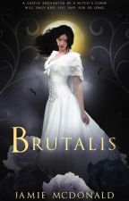Brutalis (Completed and Unedited) by JamieBlackmarr