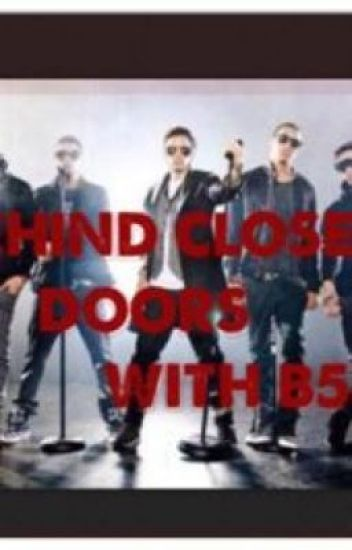 Behind Close Doors with B5