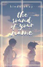 The Sound of Your Name [ Kimi no Na wa fanfiction ] by kinda-okay