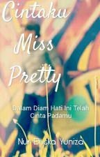 Cintaku Miss Pretty by NurelyskaYuniza