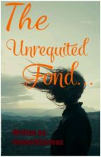 The Unrequited fond by xhuperhilarious