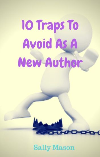 10 Traps To Avoid As A New Author