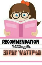 Recommendation Story Wattpad by LatifahMussayyadah_