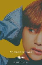 My Sister's Boyfriend (✔️) by ineedjivkook