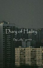 Diary of Hailey by LollyTyan123