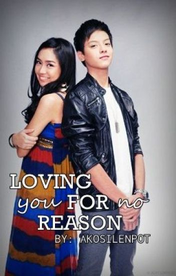 Loving You for No Reason (Kathniel FanFic)