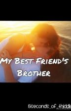 My Best Friend's Brother by 5seconds_of_thiddle