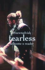 Fearless // Lafayette x Reader by newtselvish