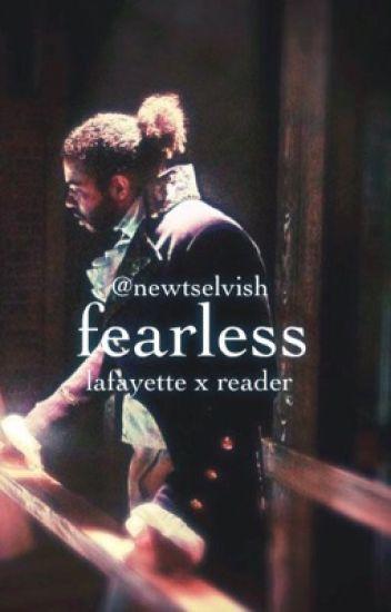 Fearless // Lafayette x Reader