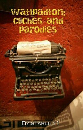 Wattpad; Clichés And Parodies by starlily1