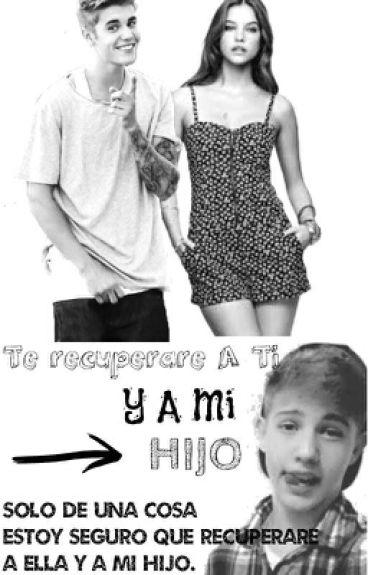 Te recuperare a ti y a mi hijo ·Justin Bieber·