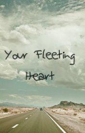 Your Fleeting Heart by HORlZONS
