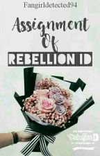 Assignment Of Rebellion ID by FangirlDetected94