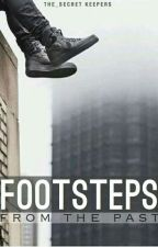Footsteps From The Past by Secret_Keepers8