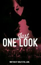 Just one look [ COMING SOON ] by verletztes_gurl