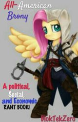 All-American Brony (A Political, Social, and Economic RANT BOOK) by BlokTekZero