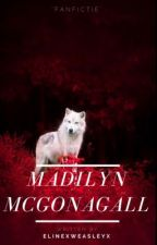 Madilyn Mcgonagall (A George Weasley story) by ElineMoriarty
