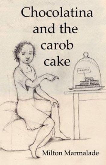 Chocolatina and the carob cake