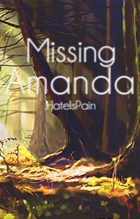 Missing Amanda by HateIsPain