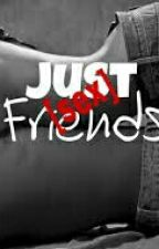 Just [sex] Friends by callmeZED