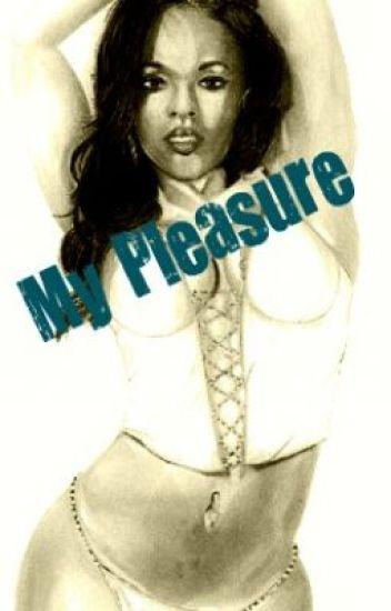 My Pleasure;COMPLETED